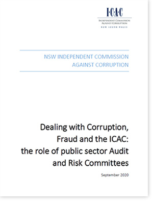 Cover of the Dealing with Corruption, Fraud and the ICAC: the role of public sector Audit and Risk Committees report.